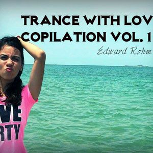 Trance With Love Compilation 2014
