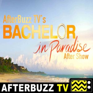 Bachelor In Paradise S:5 | Episodes 8 & 9 | AfterBuzz TV AfterShow