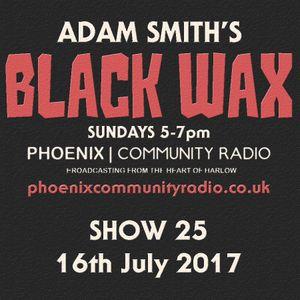 Adam Smith's Black Wax Show 25 - 16th July 2017