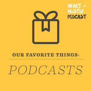 #52 - Our Favorite Things: Podcasts