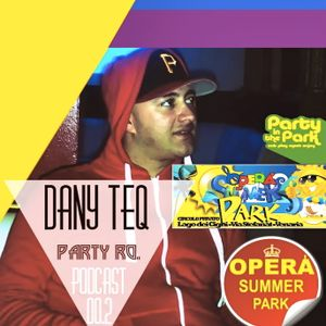 Dany Teq  @  Party Ro. 2013 Opera Summer Park Podcast 00.02