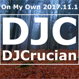 DJ_Crucian-On_My_Own_2017.11.1-G3M