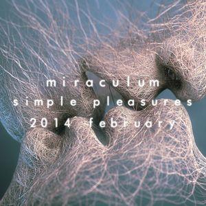 MiraculuM - Simple Pleasures 2014 February