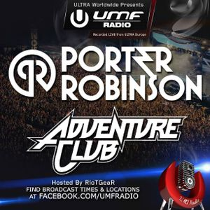 UMF Radio 254 - Porter Robinson & Adventure Club