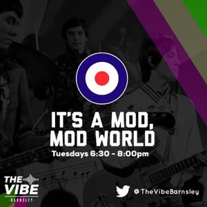 IT'S A MOD MOD WORLD: SHOW EIGHT 070519 on THE VIBE BARNSLEY