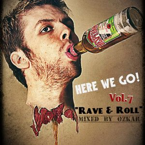 """Here We Go! Vol.7 """"Rave & Roll"""""""