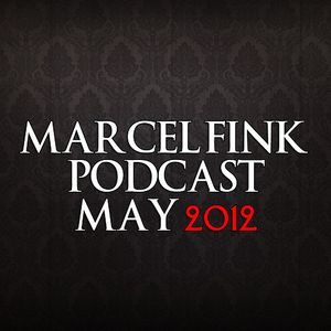 Marcel Fink - Electropodcast - May 2012