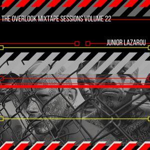 DJ Junior Lazarou The Overlook Mixtape Sessions Volume 22