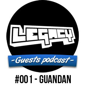 LEGACY - Guestmix #001 Guandan