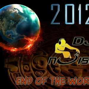 Dj Noise - 2012 End of the World