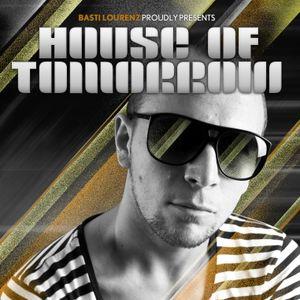Basti Lourenz Presents House Of Tomorrow On Air 009