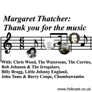 Margaret Thatcher: Thank you for the music