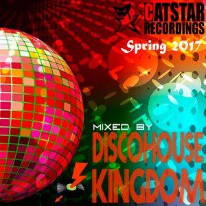 Discohouse Kingdom - Spring 2017 [Catstar Records]