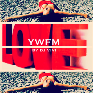 YWFM by Dj ViVi