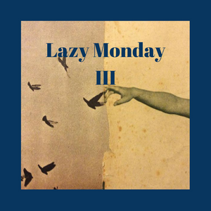 Lazy Monday III