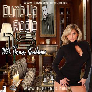 Thomas Handsome - Dumb Up Radio No 15