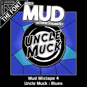 MUD Mixtape 4 - Uncle Muck (The Mud Collective) - Blues