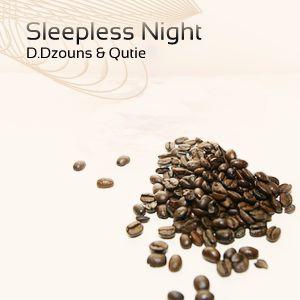 D.Dzouns & Qutie - Sleepless Night | 11-01-05