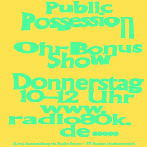 Public Possession Ohr Bonus Show Nr. 34