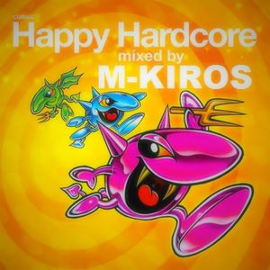M-Kiros -HAPPY RULES - Happy Hardcore SET MIX 2014