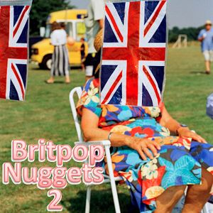 Britpop Nuggets Part Two or: How I Learned to Stop Worrying and Tolerate Northern Uproar