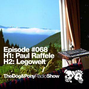 The Dog & Pony Radio Show #068: Guest Legowelt
