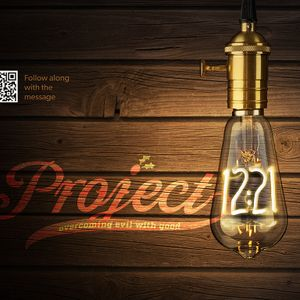 Project 12:21 - Overcoming the Evil Aimed at You