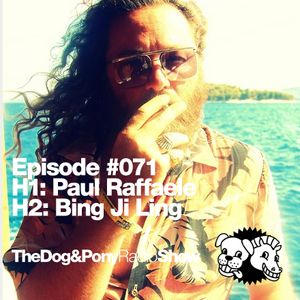 The Dog & Pony Radio Show # 071: Guest Bing Ji Ling