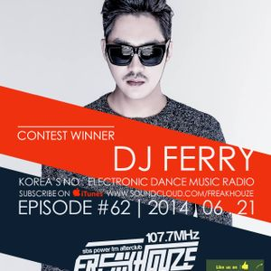 FreakHouze On Air Episode #62 - Ferry