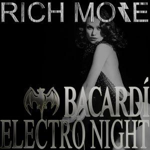 RICH MORE: BACARDI® ELECTRONIGHT 26/10/2013