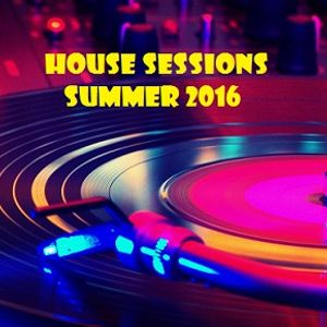House Sessions (Summer 2016)