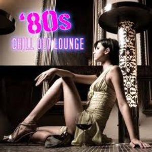 chill the 80 s -FINEST HOURS