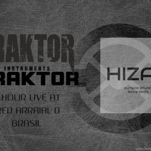 HIZAQ LIVE 1 HOUR @ RED ARRAIAL D BRASIL   HOW TO USE  TRAKTOR FOR PSYTRANCE