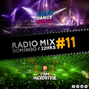 I Am Hardstyle Love dance Music Radio Mix #11 (RECOMENDADO)