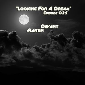 "Martin Devant - ""Looking For A Dream"" #Episode 025 - 13/05/12"
