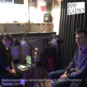 23/01/18 - WeAreHappened w/ James MacPherson & Martin J Thompson