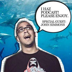 I Haz Podcast ft. John Simmons