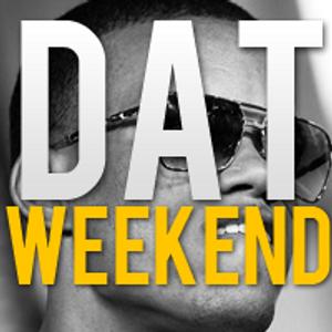 Dat Weekend - Week 4