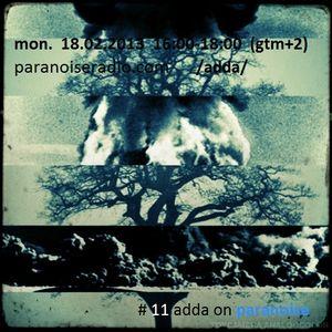 #11 show by adda on www.paranoiseradio.com 18.02.2013