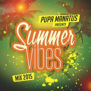 PUPA MANATUS - SUMMER VIBES MIX 2015