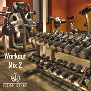 DJ Jason Clark - Workout Mix 2 Oct 29 2017