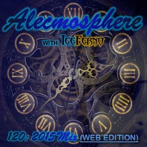 Alecmosphere 120: 2015 Mix with Iceferno (Web Edition)