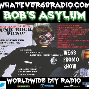 Bob's Asylum Radio recorded live on whatever68.com  DFW Punk Rock Picnic Promo Show. 7.3.17
