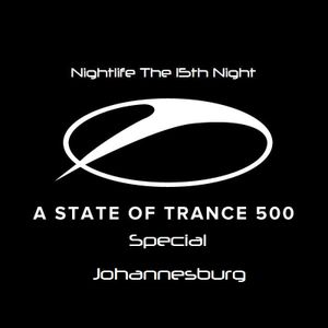 .::: Nightlife The 15th Night :::. .::: A State of Trance 500 Johannesburg, South Africa Special :::