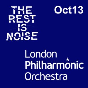 The Rest Is Noise: October 2013