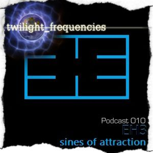 EH3: Twilight_Frequencies Podcast 010
