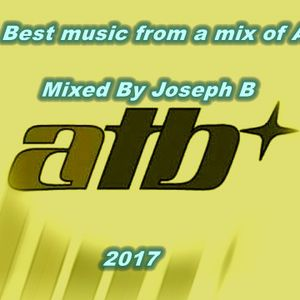 The best music from a mix of ATB Mixed By Joseph B