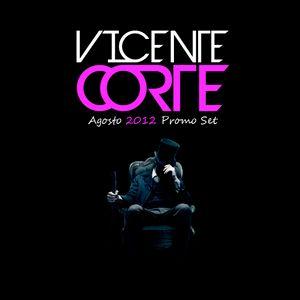 Vicente Corte @ Agosto 2012 Promo Set