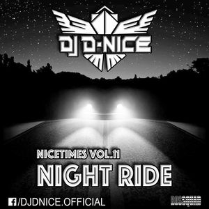 Dj D-Nice - Nicetimes Vol.11 - Night Ride