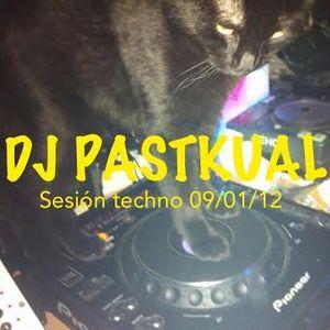 SESIóN TECHNO DE DJ PASTKUAL 09 / 01 / 14